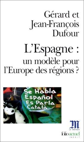 L'Espagne : un modèle pour l'Europe des régions ?