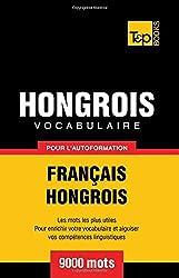 Vocabulaire français-hongrois pour l'autoformation. 9000 mots