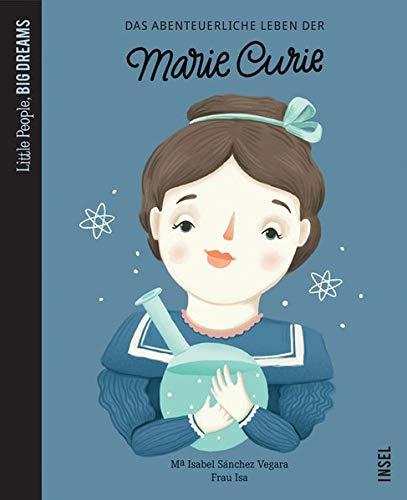 Das abenteuerliche Leben der Marie Curie: Little People, Big Dreams
