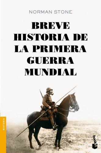 Breve historia de la primera guerra mundial (Divulgación. Historia)