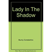 Lady in the Shadow by Bunny Costantino (1981-08-02)