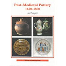 Post-mediaeval Pottery, 1650-1800 (Shire Archaeology Series)