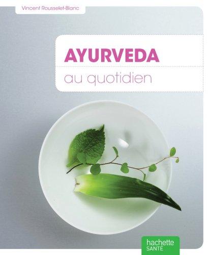 Livre Ayurveda au quotidien (Voies positives) pdf