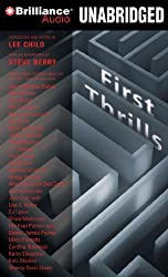 First Thrills: High-Octane Stories from the Hottest Thriller Authors by Lee Child (2010-06-22)