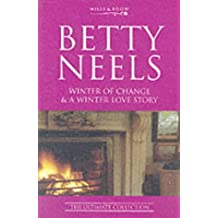 Winter of Change: AND A Winter Love Story (Betty Neels: The Ultimate Collection)