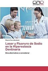 Laser y Fluoruro de Sodio en la Hiperestesia Dentinaria: Una alternativa a considerar