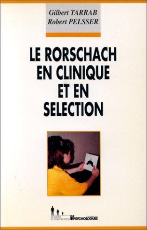 Le Rorschach en clinique et en sélection : Et une présentation de son utilisation dans le recrutement en France par R Pelsser