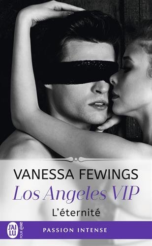 Los Angeles VIP #3 : L'éternité de Vanessa Fewings