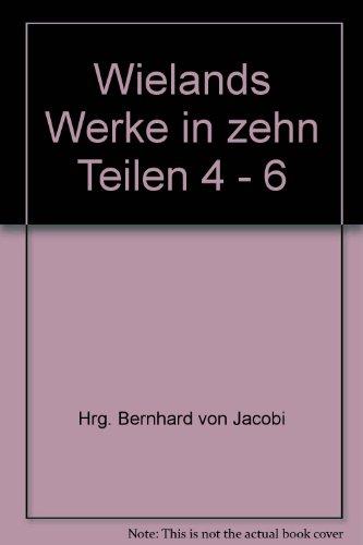 Wielands Werke in zehn Teilen 4 - 6