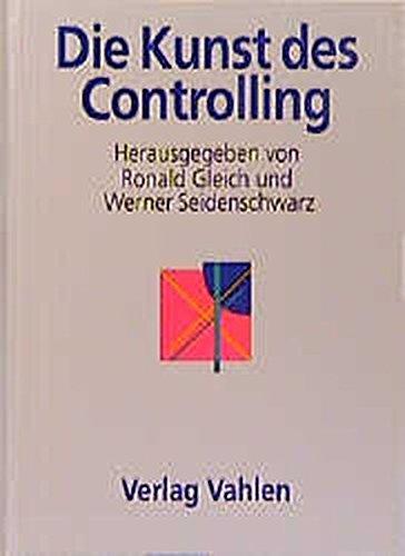 Die Kunst des Controlling: Prof. Dr. Peter Horváth zum 60. Geburtstag (Festschriften, Festgaben, Gedächtnisschriften)