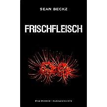 Frischfleisch - Eine Horror-Kurzgeschichte