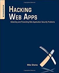 Hacking Web Apps: Detecting and Preventing Web Application Security Problems by Mike Shema (2012-09-12)