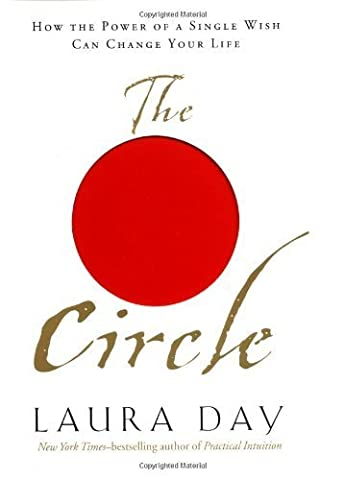 Circle: How the Power of a Single Wish Can Change Your Life by Day, Laura (2002) Hardcover