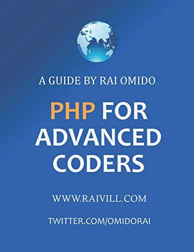 PHP FOR ADVANCED CODERS: A guide by Rai Omido (PHP Development) por Rai Omido
