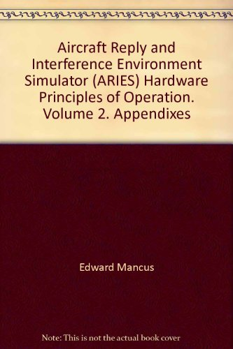 Aircraft Reply and Interference Environment Simulator (ARIES) Hardware Principles of Operation. Volume 2. Appendixes