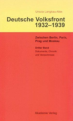 3: Dritter Band: Dokumente Zur Geschichte Des Ausschusses Zur Vorbereitung Einer Deutschen Volksfront, Chronik Und Verzeichnisse