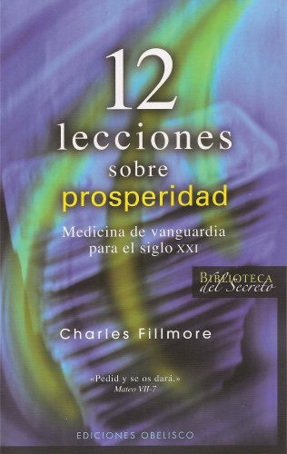 Descargar Libro 12 Lecciones sobre prosperidad (EXITO) de CHARLES FILLMORE