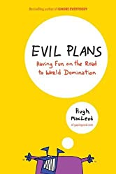 Evil Plans: Having Fun on the Road to World Domination by Hugh MacLeod (2011-02-17)