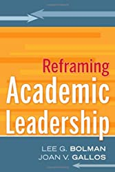 Reframing Academic Leadership (Jossey-Bass Higher and Adult Education (Hardcover))