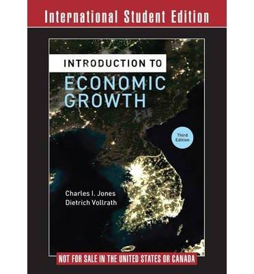 [(Introduction to Economic Growth )] [Author: Charles I. Jones] [Feb-2013]