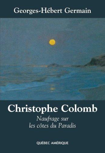 Christophe Colomb : Naufrage sur les côtes du Paradis