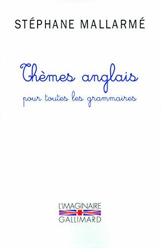 Themes Anglais Pour Toutes Les Grammaires par Stephane Mallarme