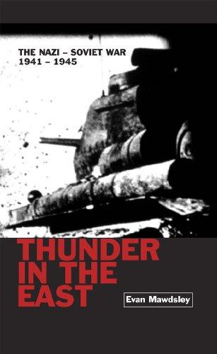 Thunder in the East: The Nazi-Soviet War, 1941-1945 (Modern Wars)