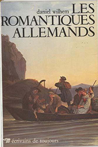 Les Romantiques allemands (Microcosme ecrivains de toujou) par Daniel Wilhem