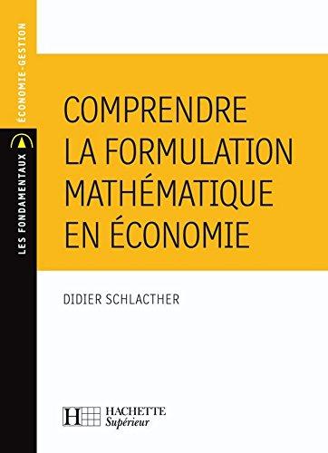 Comprendre la formulation mathmatique en conomie (Les Fondamentaux conomie-Gestion)