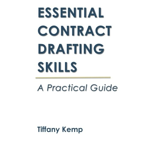Essential Contract Drafting Skills: A Practical Guide