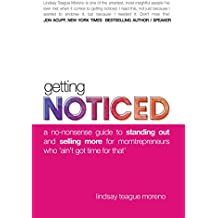 Getting Noticed: A No-Nonsense Guide to Standing Out and Selling More for Momtrepreneurs Who 'Ain't Got Time for That' (English Edition)
