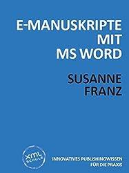 E-Manuskripte mit MS Word (Publikationen der XML-Schule 2)