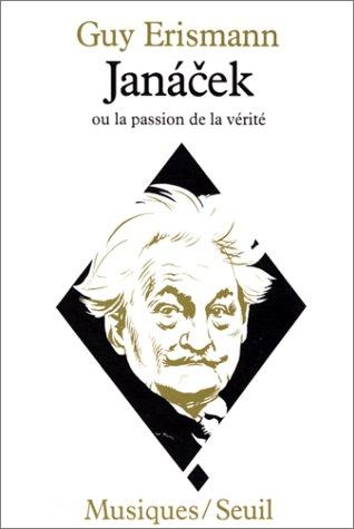 Janacek ou la Passion de la vérité