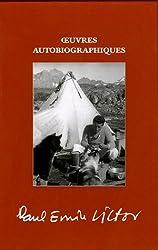 OEuvres autobiographiques : La Mansarde (1907-1934), L'Iglou (1934-1937), Expéditions (1937-1995) (coffret 3 volumes)