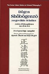Shobogenzo - Ausgewählte Schriften: Anders Philosophieren aus dem Zen