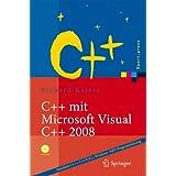 C++ mit Microsoft Visual C++ 2008: Einführung in Standard-C++, C++/CLI und die objektorientierte Windows .NET Programmierung