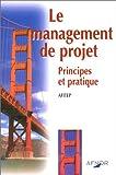 Telecharger Livres Le management de projet Principes et pratique afitep (PDF,EPUB,MOBI) gratuits en Francaise
