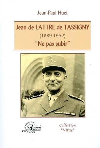 Jean de Lattre de Tassigny (1889-1952). 'Ne pas