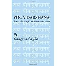 Yoga-Darshana: Sutras of Patanjali with Bhasya of Vyasa by Jha, Ganganatha, Pataanjali (2004) Paperback