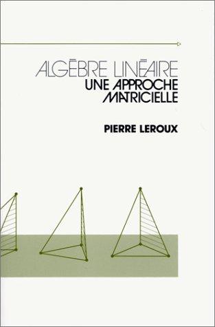 Algèbre linéaire. Une approche matricielle