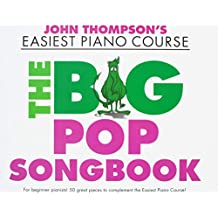 John Thompson's Easiest Piano Course: The Big Pop Songbook (John Thompson Easiest Piano)