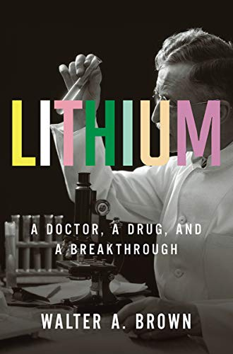 Lithium - A Doctor, a Drug, and a Breakthrough