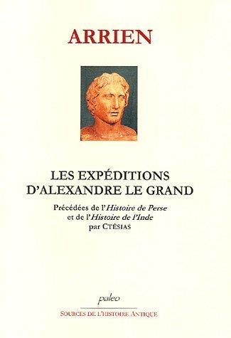 Les expéditions d'Alexandre le Grand précédées de Perse et de l'Histoire de l'Inde par Ctésias