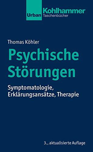 Psychische Störungen: Symptomatologie, Erklärungsansätze, Therapie (Urban-Taschenbücher)
