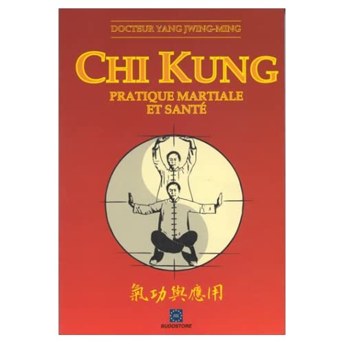 Chi Kung : Pratique martiale et santé