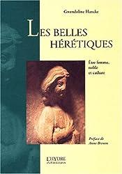 Les belles hérétiques : Etre femme, noble et cathare