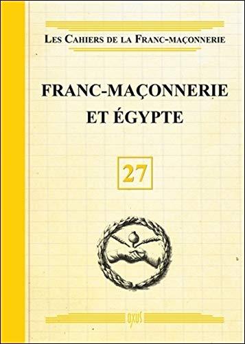 Franc-Maçonnerie et Egypte - Livret 27 par Collectif