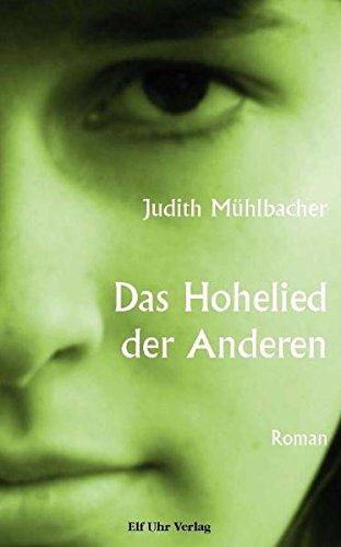 Das Hohelied der Anderen: Roman