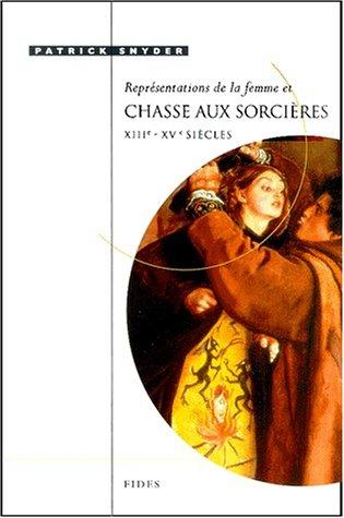 Représentations de le femme et chasse aux sorcières. XIIIème-XVème siècles