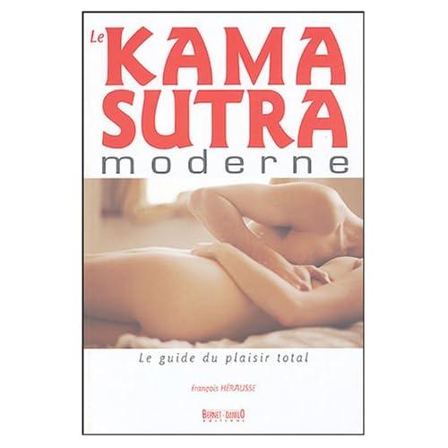 Le Kama-Sutra moderne : Le guide du plaisir total